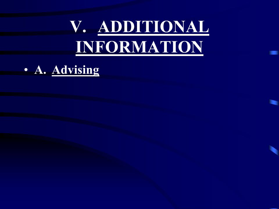 V.ADDITIONAL INFORMATION A.Advising