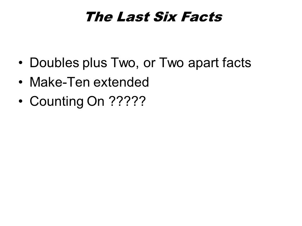 Doubles plus Two, or Two apart facts Make-Ten extended Counting On The Last Six Facts
