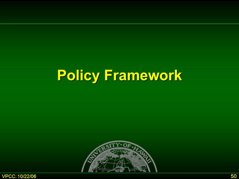VPCC: 10/22/06 50 Policy Framework