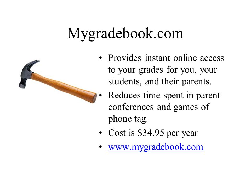 Mygradebook.com Provides instant online access to your grades for you, your students, and their parents. Reduces time spent in parent conferences and