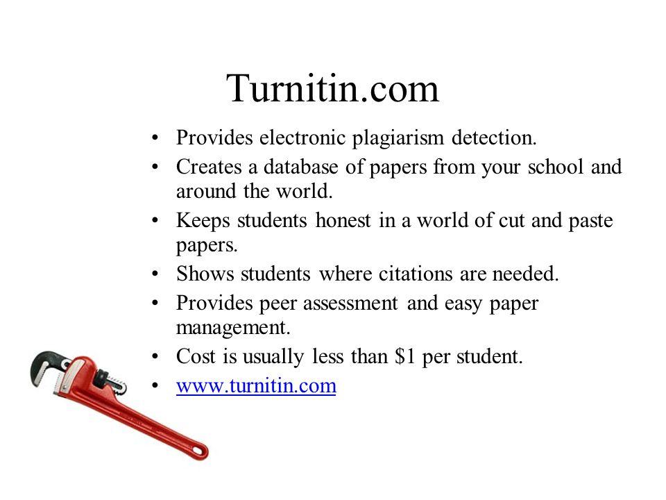 Turnitin.com Provides electronic plagiarism detection.