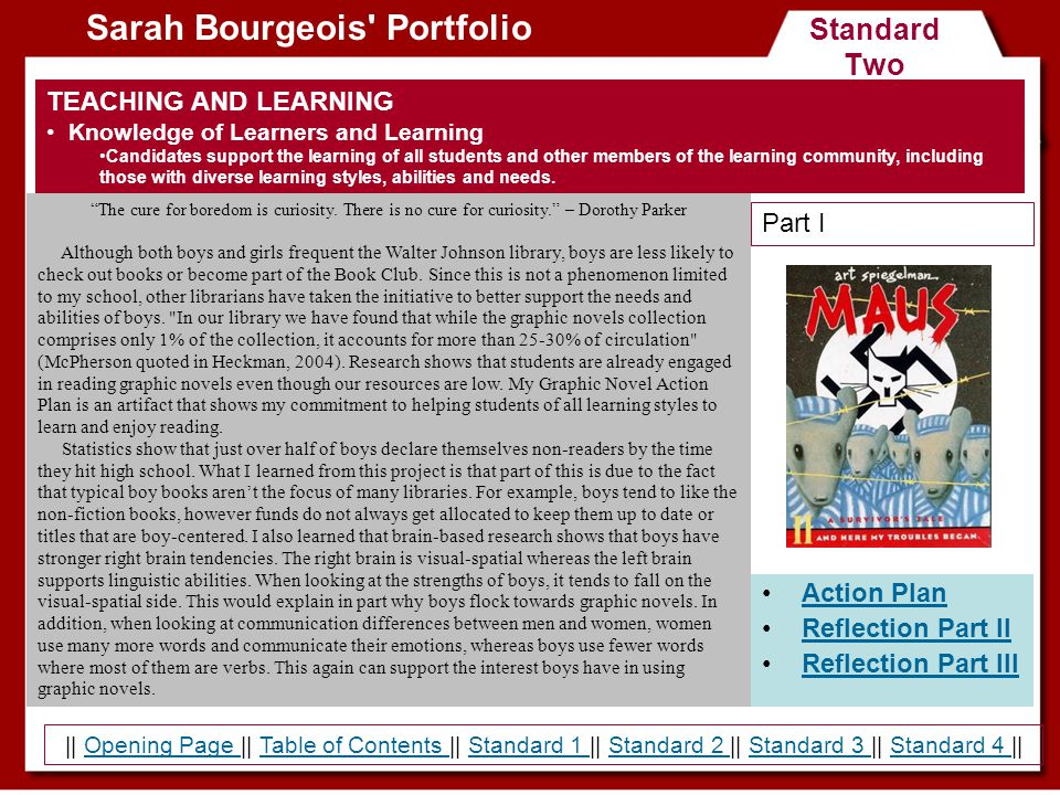 Standard Two Sarah Bourgeois' Portfolio Action Plan Reflection Part II Reflection Part III TEACHING AND LEARNING Knowledge of Learners and Learning Ca