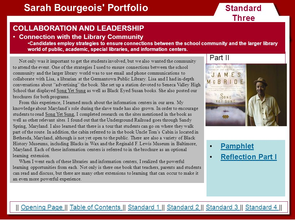 Standard Three Sarah Bourgeois' Portfolio COLLABORATION AND LEADERSHIP Connection with the Library Community Candidates employ strategies to ensure co