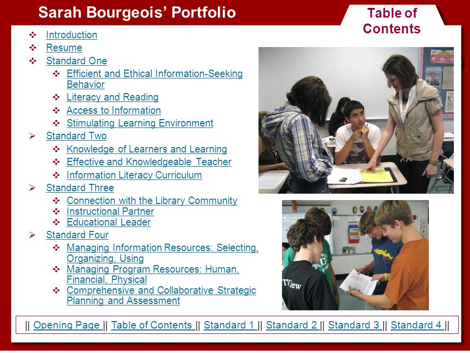 Standard One Sarah Bourgeois Portfolio USE OF INFORMATION & IDEAS Stimulating Learning Environment Candidates plan and organize library media centers according to their use by the learning community.