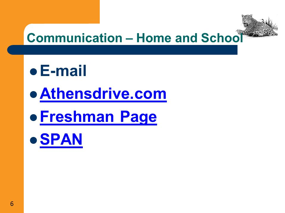 6 Communication – Home and School E-mail Athensdrive.com Freshman Page SPAN