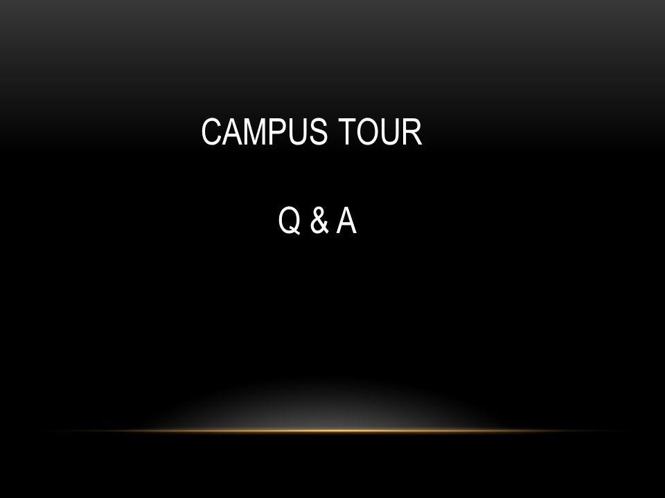 CAMPUS TOUR Q & A