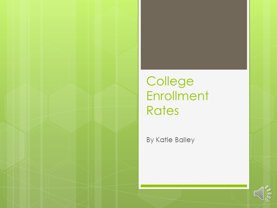 College Enrollment Rates By Katie Bailey