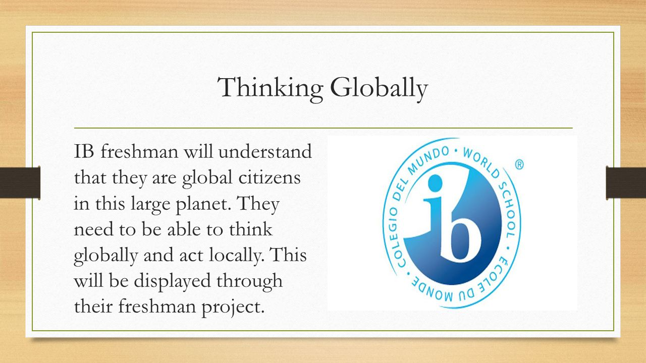 Freshman Project Purpose In effort for the students to become aware of education as a global issue they must recognize: Not every child has the opportunity for education Education is the most important component to elevating your standard of living Education is the great equalizer