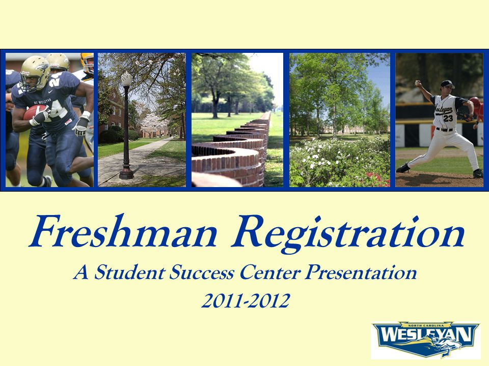 Freshman Registration A Student Success Center Presentation 2011-2012