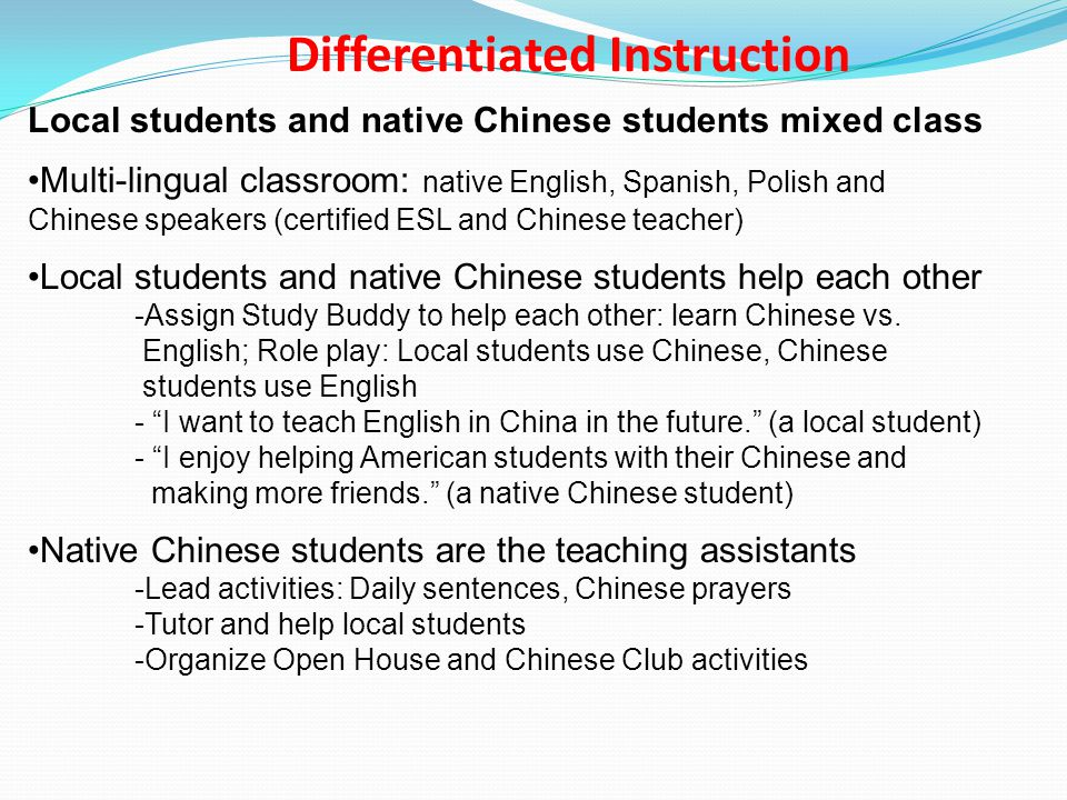 Local students and native Chinese students mixed class Multi-lingual classroom: native English, Spanish, Polish and Chinese speakers (certified ESL an