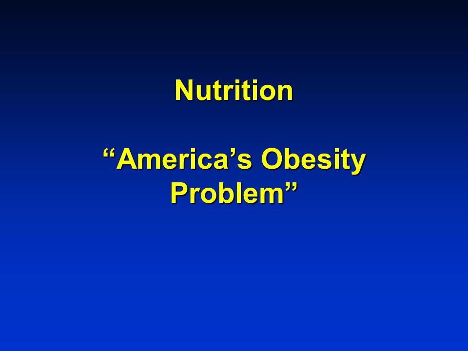 Nutrition America's Obesity Problem