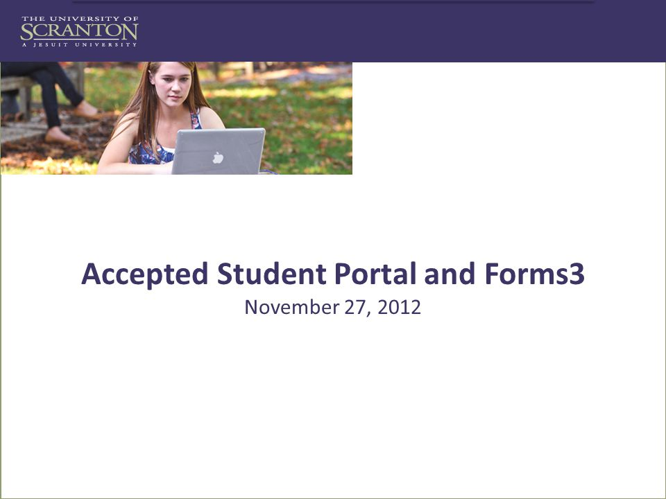 Click to edit Master subtitle style Accepted Student Portal and Forms3 November 27, 2012