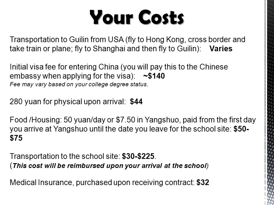 Transportation to Guilin from USA (fly to Hong Kong, cross border and take train or plane; fly to Shanghai and then fly to Guilin): Varies Initial vis