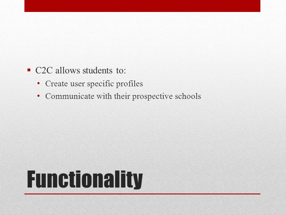 User Specific Profiles  Students create their own profiles containing: Basic information Chosen majors/minors Possible School locations