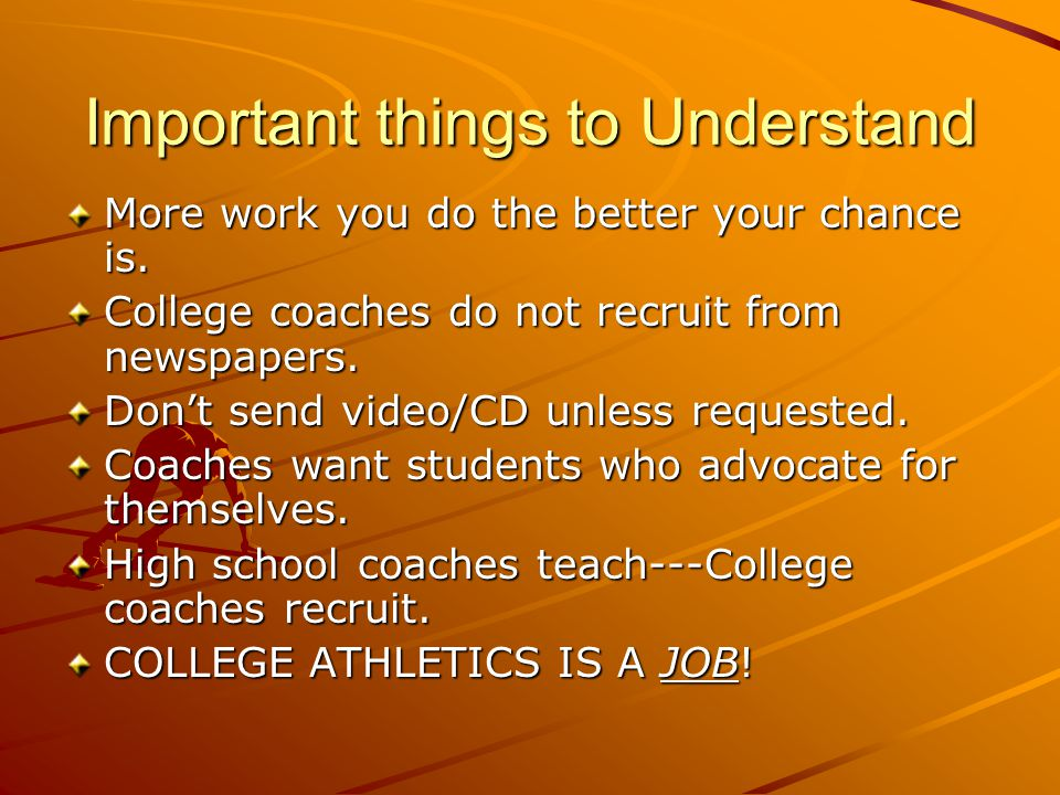 Selecting an Athletic Program Academic success of the team— –GPA –Athletes in your major (Does it Work?) –Support system –Graduation rate –Job placement and starting salary