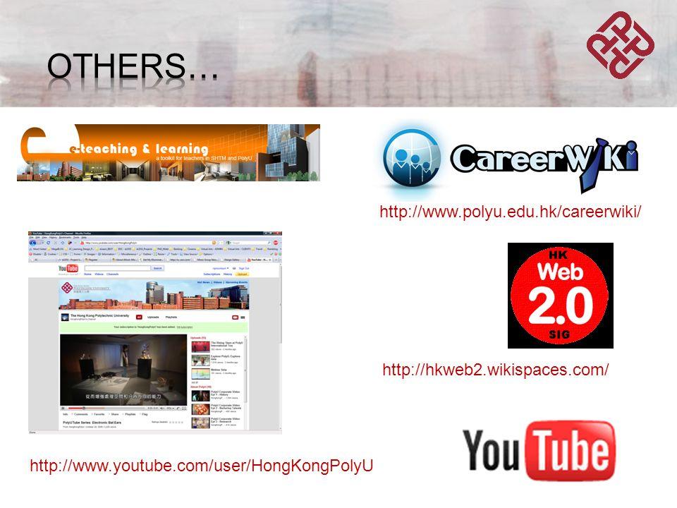 http://hkweb2.wikispaces.com/ http://www.polyu.edu.hk/careerwiki/ http://www.youtube.com/user/HongKongPolyU