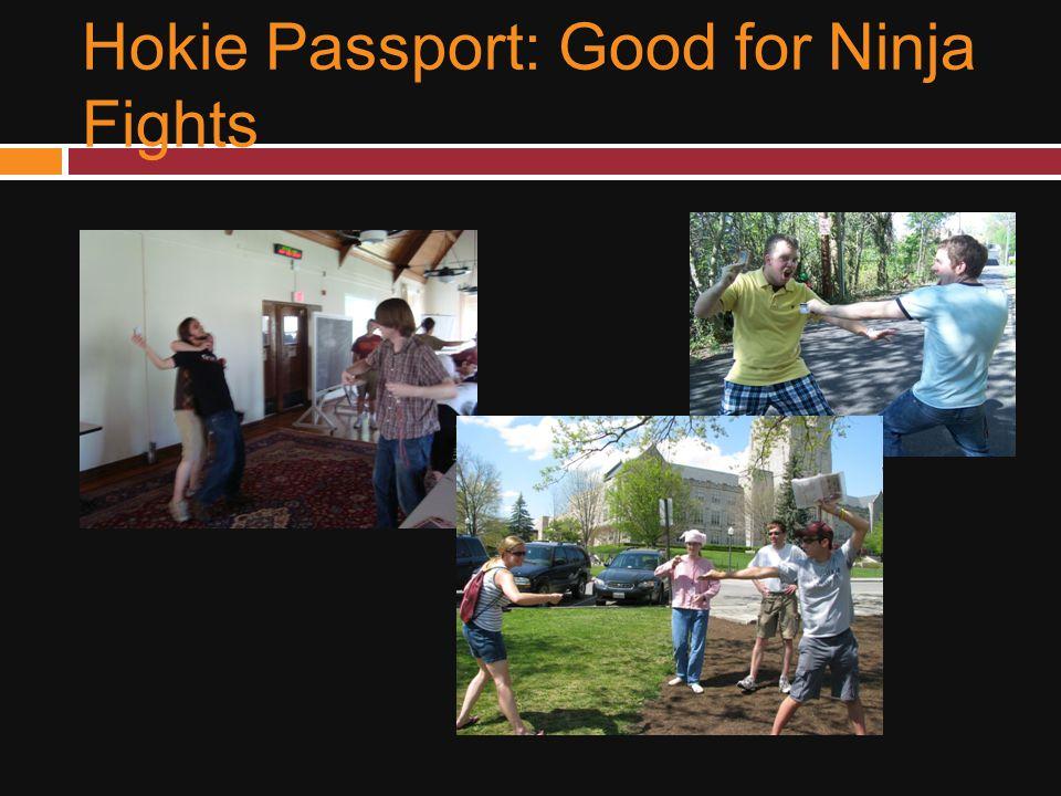 Hokie Passport: Good for Ninja Fights