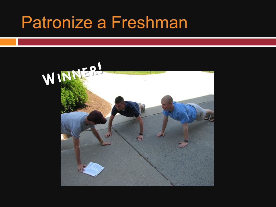 Patronize a Freshman W INNER !