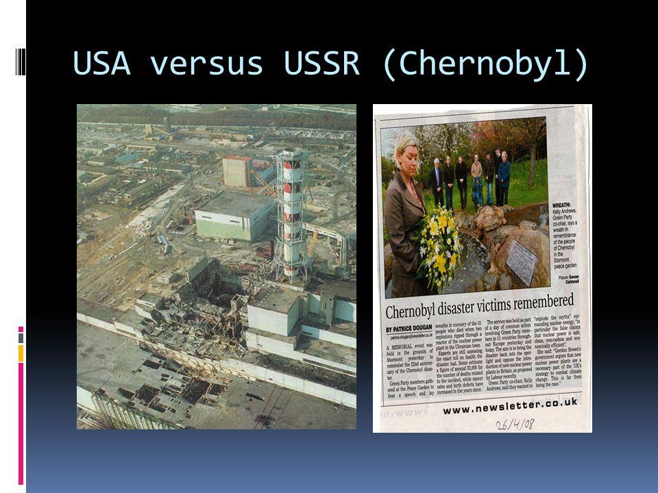USA versus USSR (Chernobyl)