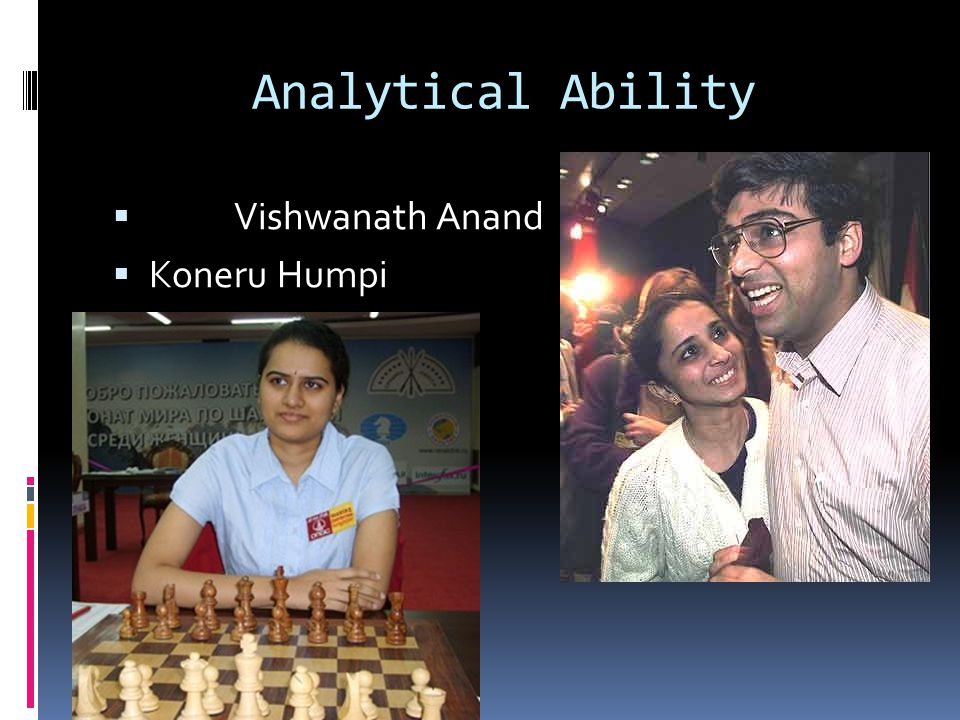 Analytical Ability  Vishwanath Anand  Koneru Humpi