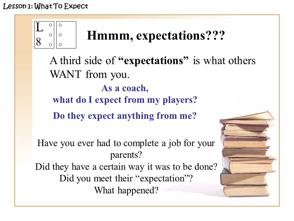 "A third side of ""expectations"" is what others WANT from you. As a coach, what do I expect from my players? Do they expect anything from me? Lesson 1:"