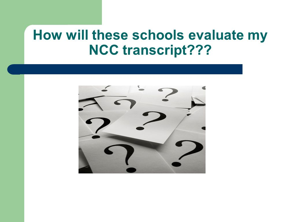 How will these schools evaluate my NCC transcript
