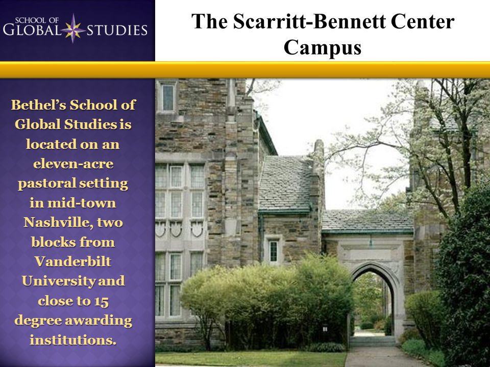 The Scarritt-Bennett Center Campus We anticipate 30-50 students in the first cohort.