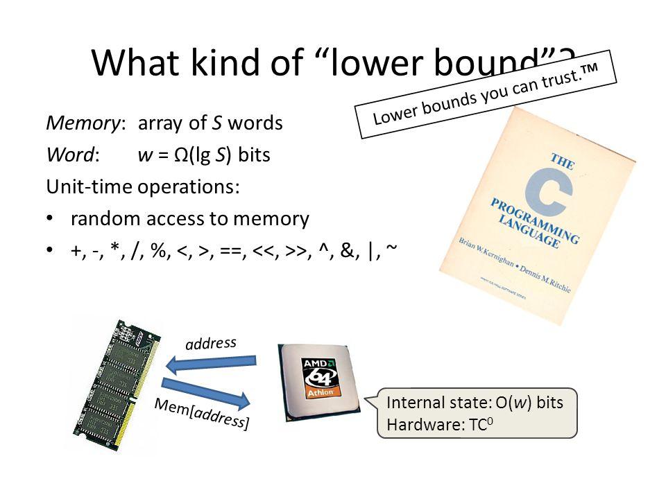 Space Lower Bounds for t q =O(1) 1995[Miltersen, Nisan, Safra, Wigderson] 1999[Borodin, Ostrovsky, Rabani]partial match 2000[Barkol, Rabani]randomized exact NN S = 2 Ω(d) 2003[Jayram,Khot,Kumar,Rabani]partial match 2004[Liu] deterministic O(1)-apx NN S = 2 Ω(d) 2006[Andoni, Indyk, P ă traşcu] randomized (1+ε)-apx NN S = n Ω(1/ε ² ) [P ă traşcu, Thorup] direct sum for near-linear space 2008[P ă traşcu]partial match S = 2 Ω(d) [Andoni, Croitoru, P ă traşcu] ℓ ∞ : apx=Ω(log ρ log d) if S = n ρ [Panigrahy, Talwar, Wieder] c-apx NN S ≥ n 1+Ω(1/c) 2009[Sommer, Verbin, Yu] c-apx distance oracles S ≥ n 1+Ω(1/c) 2010[Panigrahy, Talwar, Wieder]