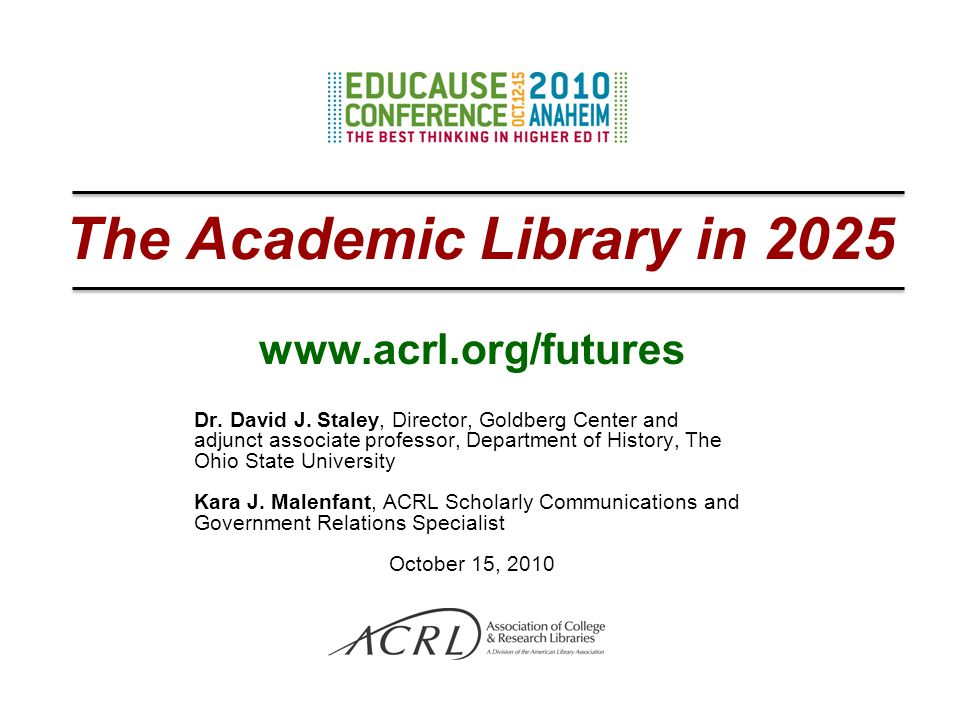 The Academic Library in 2025 www.acrl.org/futures Dr.