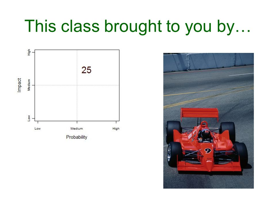 This class brought to you by…