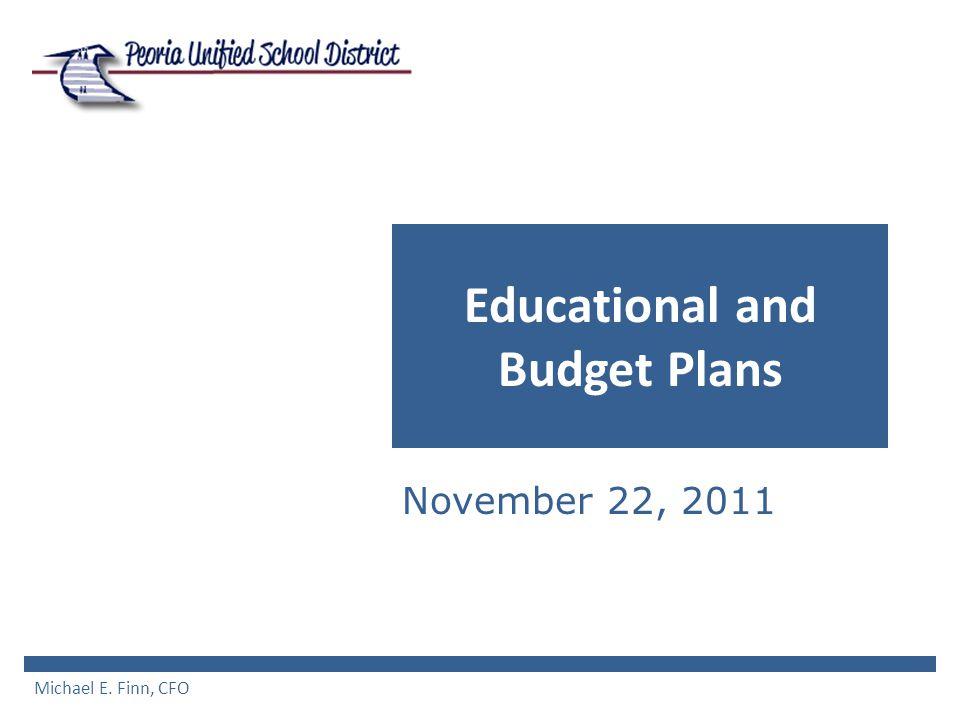 Educational and Budget Plans November 22, 2011 Michael E. Finn, CFO