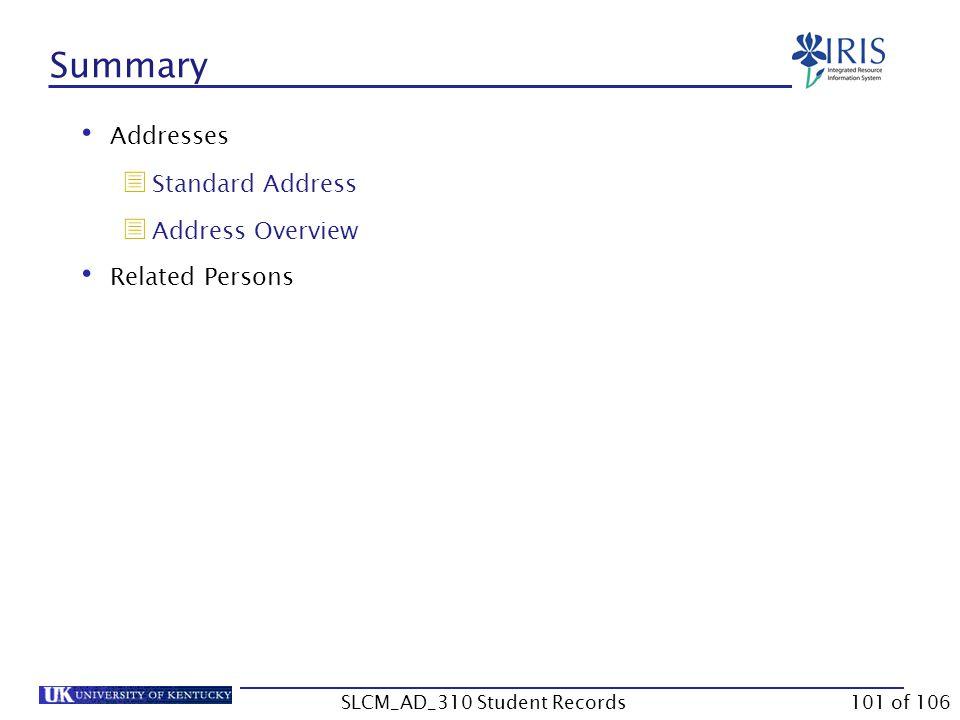 Summary Addresses  Standard Address  Address Overview Related Persons 101 of 106SLCM_AD_310 Student Records