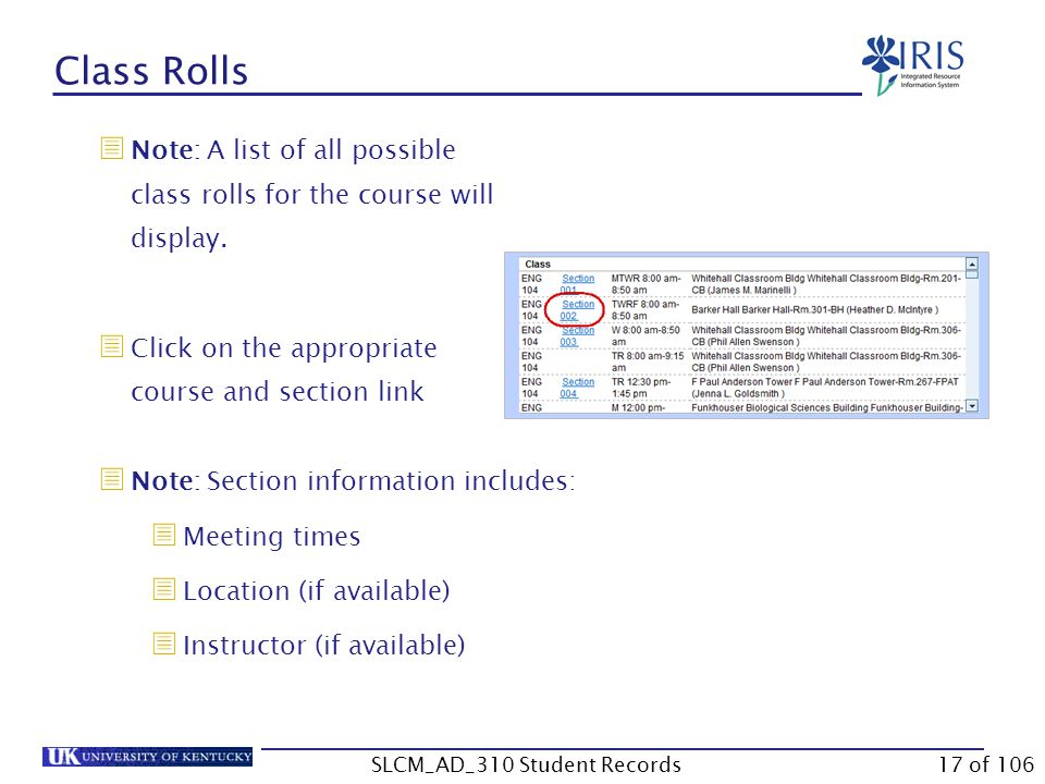  Note: A list of all possible class rolls for the course will display.  Click on the appropriate course and section link Class Rolls   Note: Secti