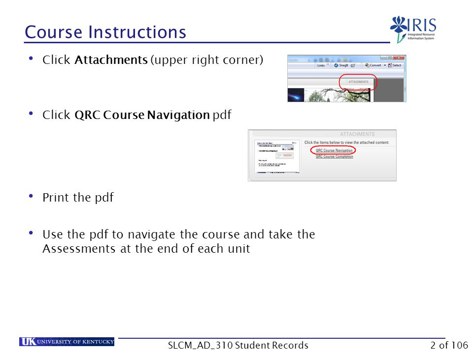Course Content This course is intended for end-users in colleges and other departments who update student information.