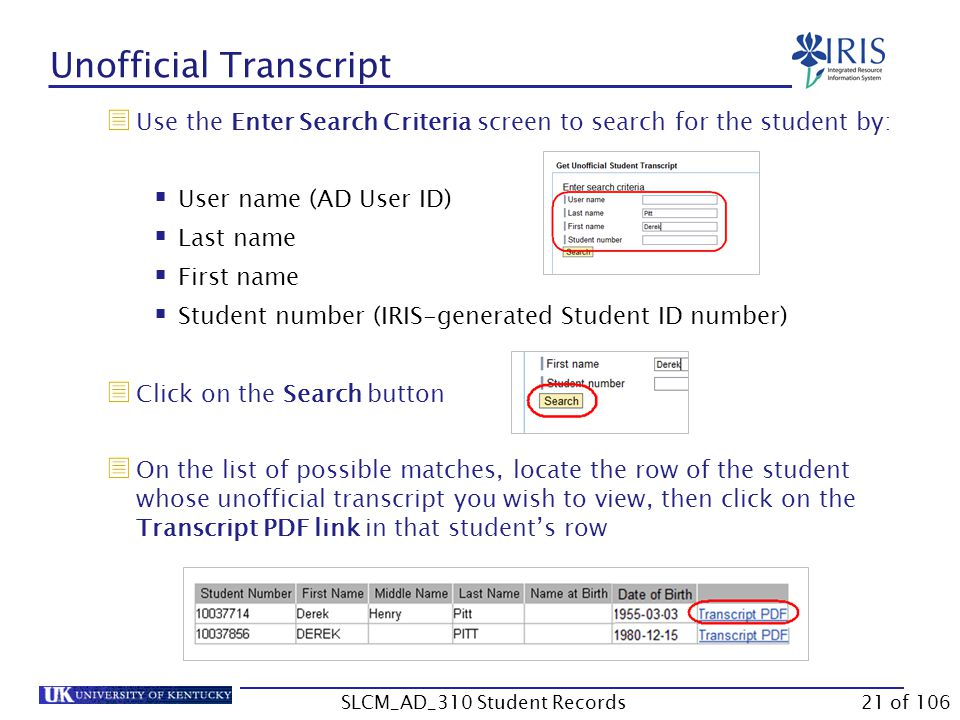  Use the Enter Search Criteria screen to search for the student by:  User name (AD User ID)  Last name  First name  Student number (IRIS-generate