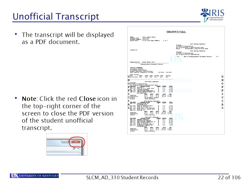 The transcript will be displayed as a PDF document. Note: Click the red Close icon in the top-right corner of the screen to close the PDF version of t