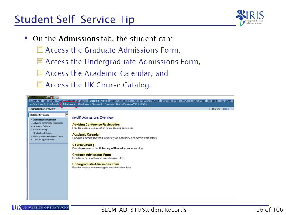 On the Admissions tab, the student can:  Access the Graduate Admissions Form,  Access the Undergraduate Admissions Form,  Access the Academic Calen