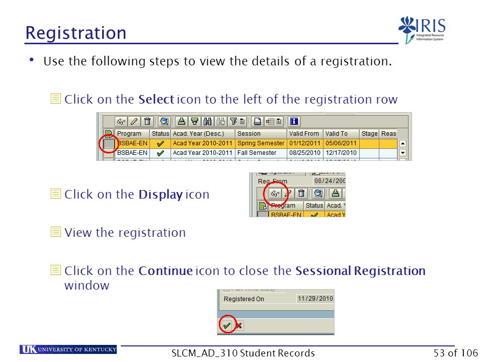 Registration Use the following steps to view the details of a registration.