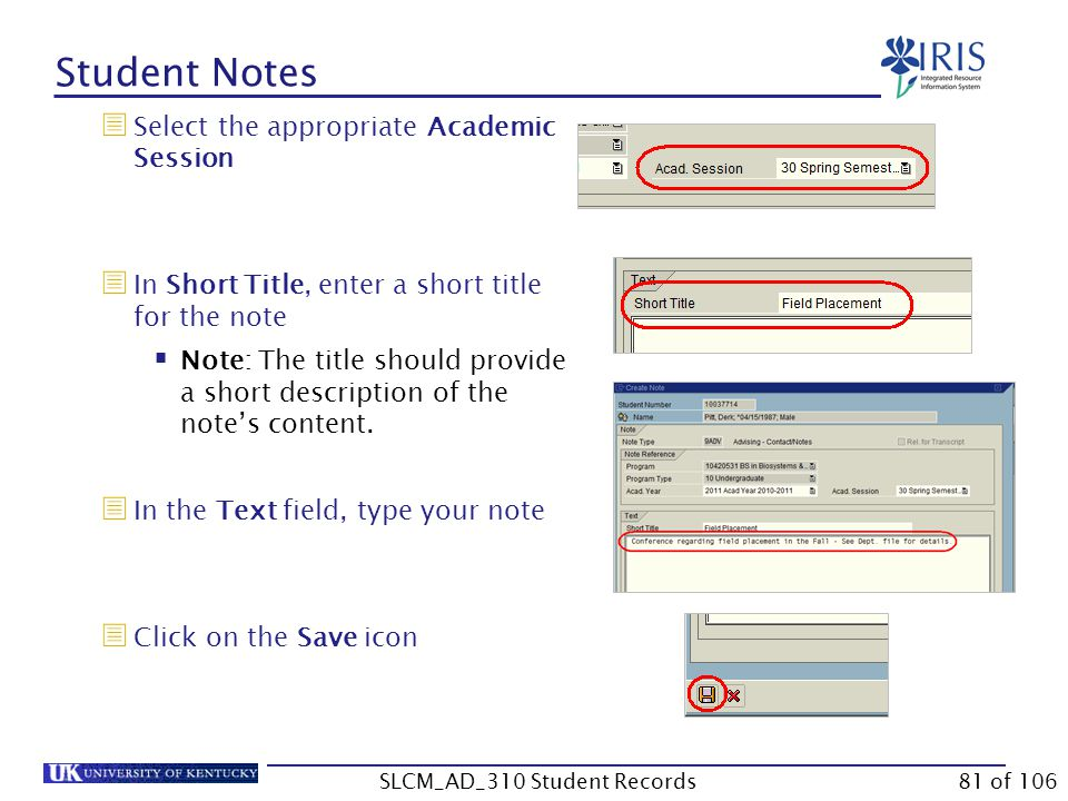 Student Notes  Select the appropriate Academic Session  In Short Title, enter a short title for the note  Note: The title should provide a short de