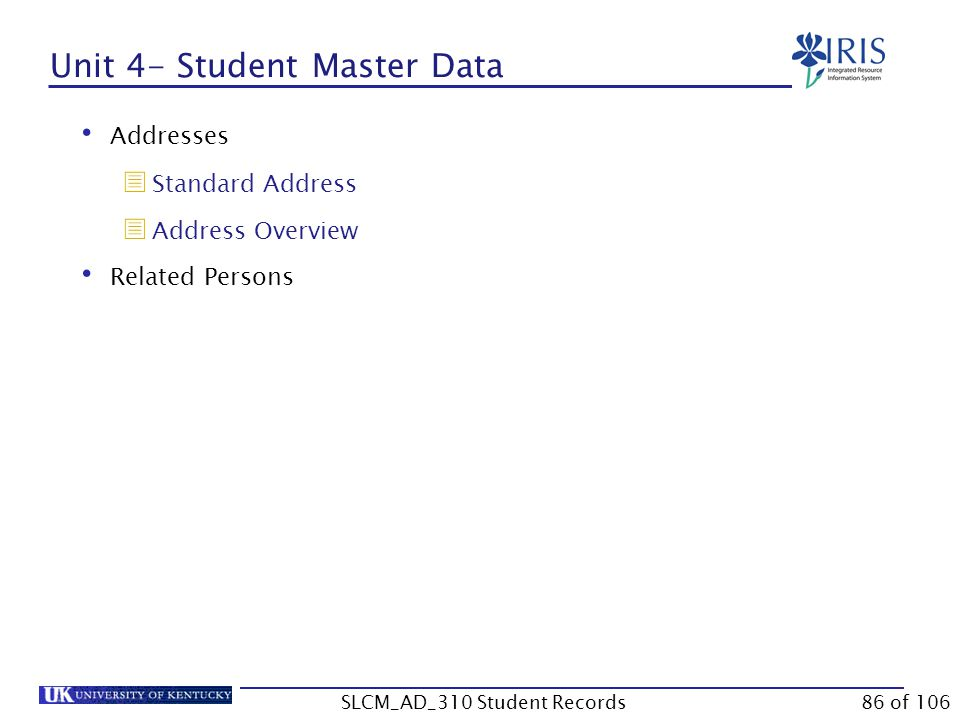 Unit 4- Student Master Data Addresses  Standard Address  Address Overview Related Persons 86 of 106SLCM_AD_310 Student Records