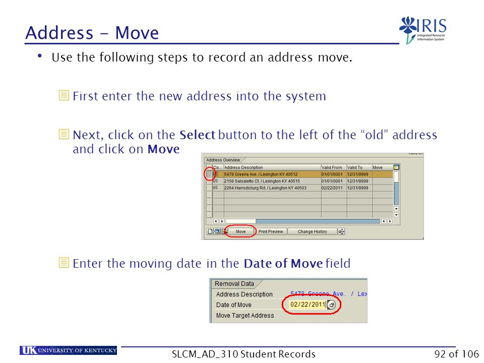 Use the following steps to record an address move.  First enter the new address into the system  Next, click on the Select button to the left of the