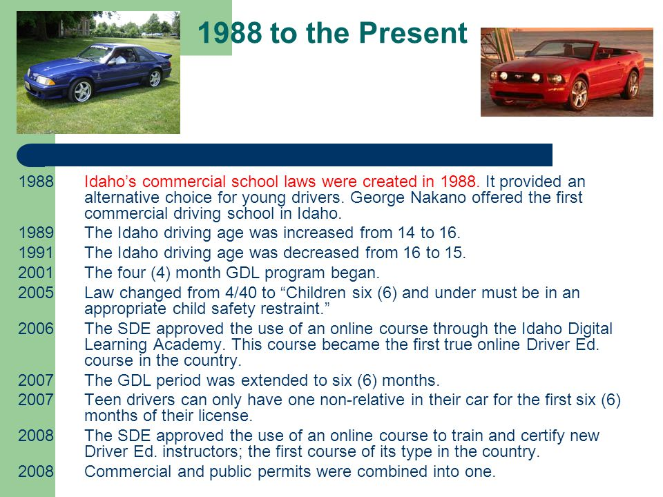 1988 to the Present 1988 Idaho's commercial school laws were created in 1988.