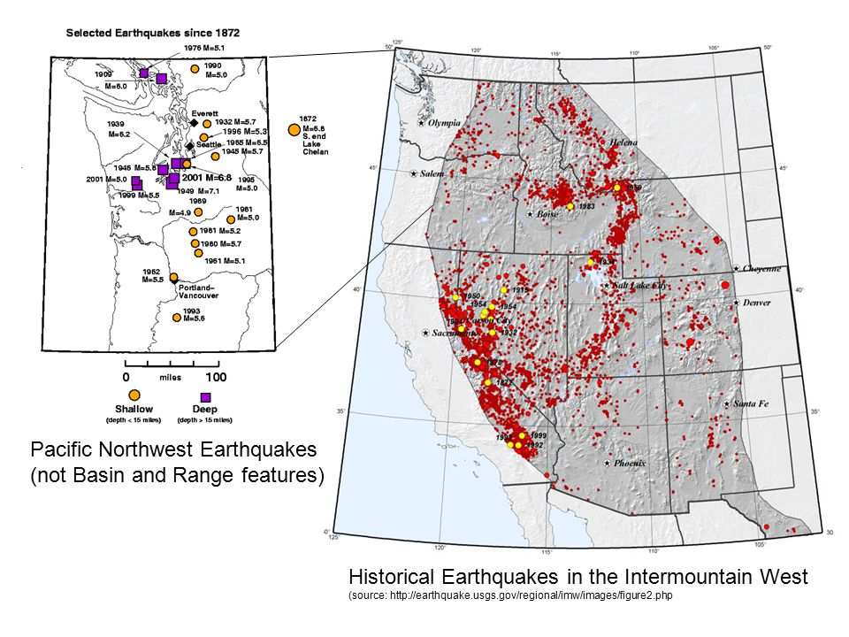 Historical Earthquakes in the Intermountain West (source: http://earthquake.usgs.gov/regional/imw/images/figure2.php Pacific Northwest Earthquakes (no