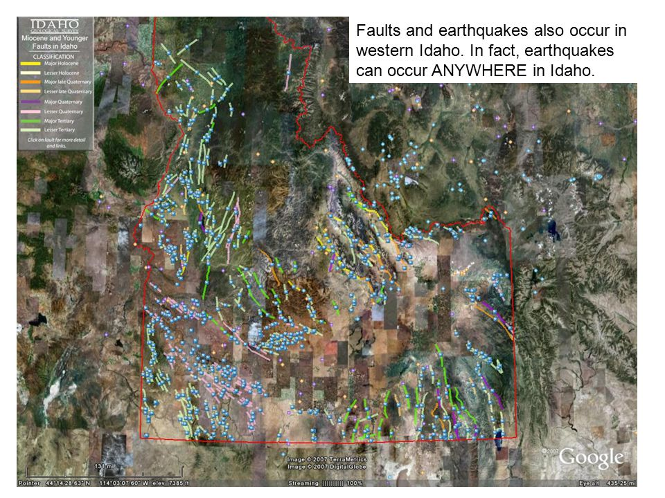 Faults and earthquakes also occur in western Idaho. In fact, earthquakes can occur ANYWHERE in Idaho.