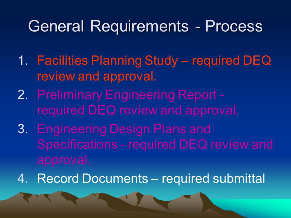 General Requirements - Process 1.Facilities Planning Study – required DEQ review and approval.