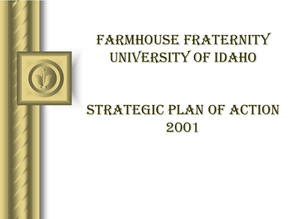 FarmHouse Fraternity University of idaho Strategic Plan of Action 2001