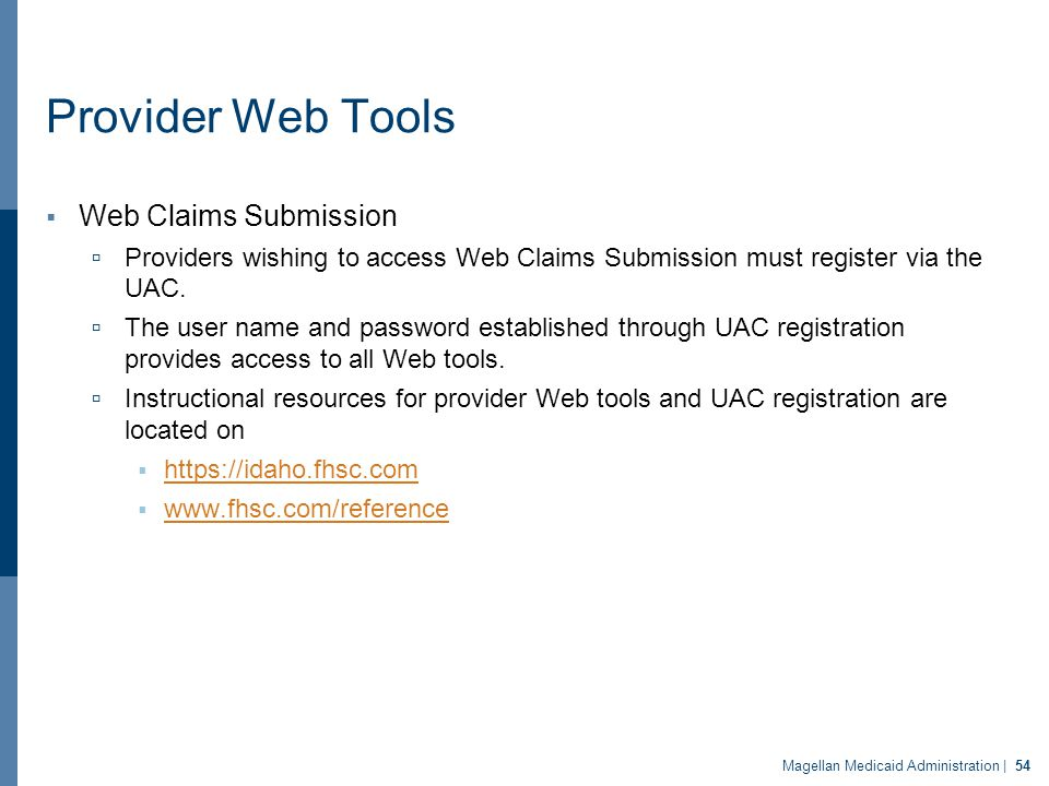 Provider Web Tools  Web Claims Submission  Providers wishing to access Web Claims Submission must register via the UAC.