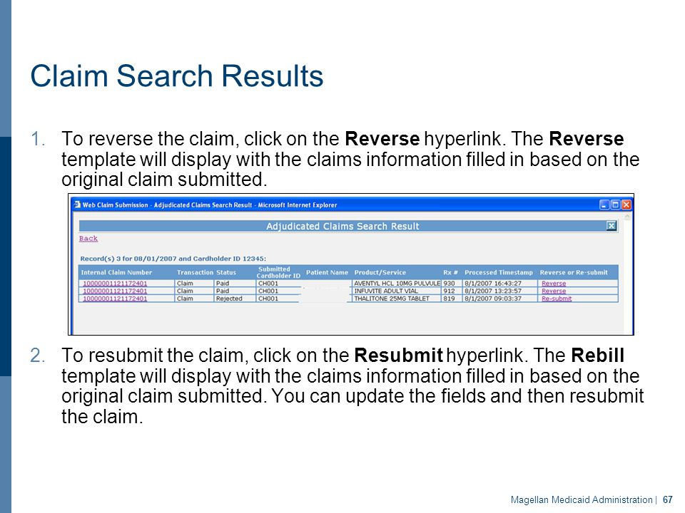 Claim Search Results 1.To reverse the claim, click on the Reverse hyperlink. The Reverse template will display with the claims information filled in b