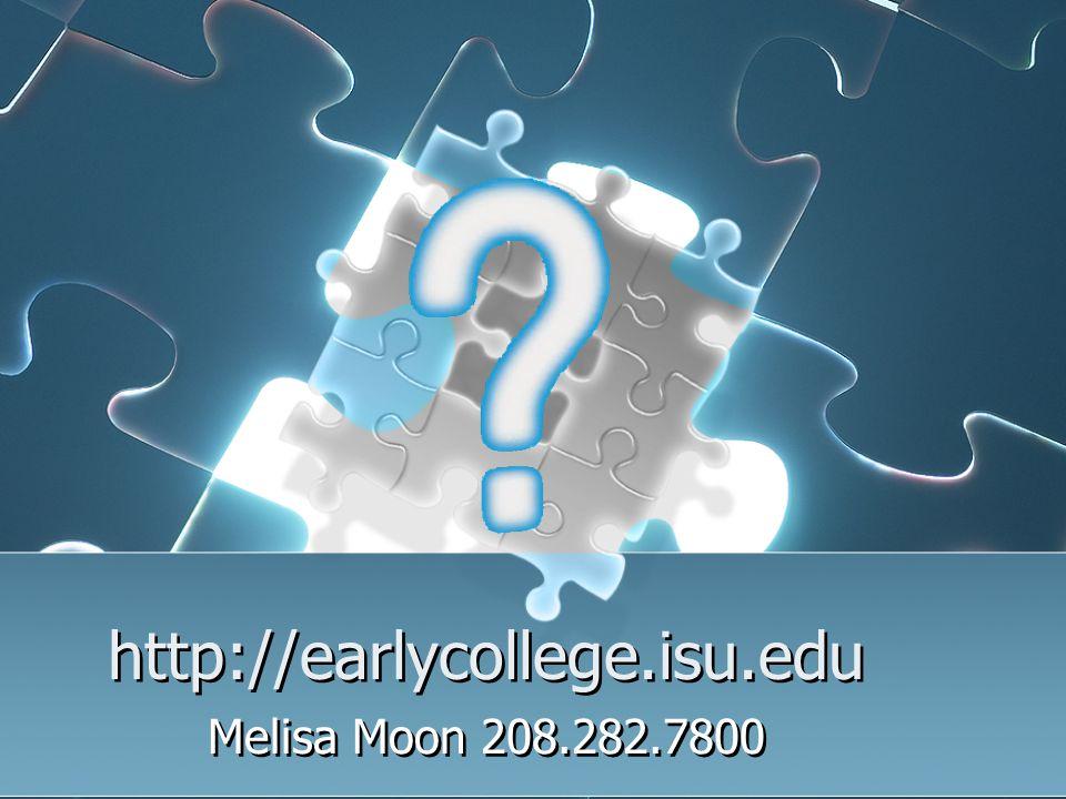 http://earlycollege.isu.edu Melisa Moon 208.282.7800