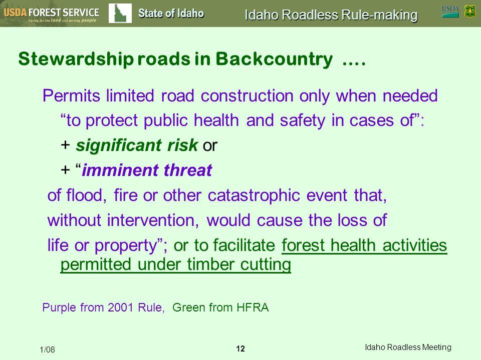 12 Idaho Roadless Meeting 1/08 State of Idaho Idaho Roadless Rule-making Stewardship roads in Backcountry ….